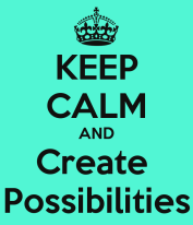 keep-calm-and-create-possibilities